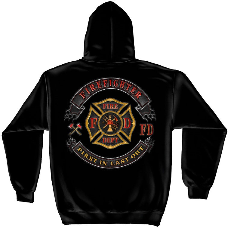 Firefighter First in Last Out Hoodie