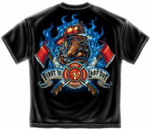 Firefighter First in Last Out T Shirt